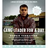 img - for Gang Leader for a Day: A Rogue Sociologist Takes to the Streets [Unabridged 7-CD Set] (AUDIO CD/AUDIO BOOK) book / textbook / text book