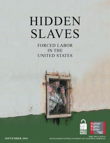 Hidden Slaves: Forced Labor in the United States