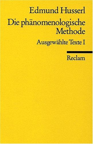 Die phänomenologische Methode: Ausgewählte Texte I