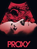 Proxy (Watch While It's In Theatres) [HD]