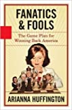Fanatics & Fools- The Game Plan for Winning Back America