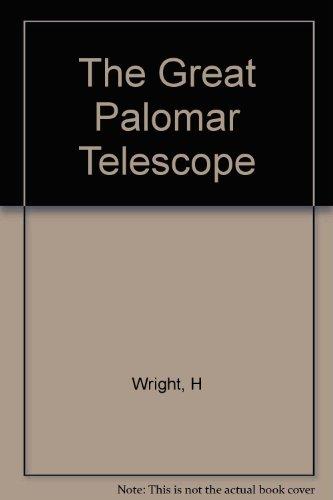 The Great Palomar Telescope