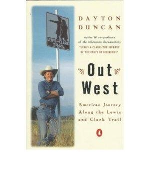 Out West: An American Journey Along the Lewis and Clark Trail