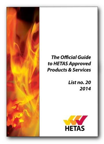 The Official Guide to Hetas Approved Products & Services 2014 (Flagship Annual Technical Directory of Solid Fuel Burning Appliances and Ancillary Equipment)
