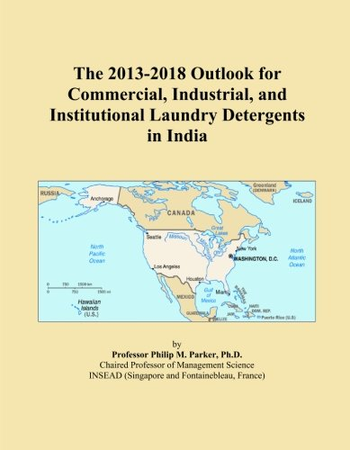 The 2013-2018 Outlook For Commercial, Industrial, And Institutional Laundry Detergents In India front-533856