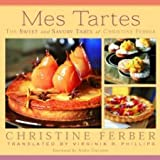 img - for Mes Tartes: The Sweet and Savory Tarts of Christine Ferber [Hardcover] [2003] Christine Ferber book / textbook / text book