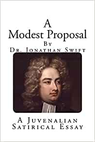 a review of a modest proposal a juvenalian satirical essay by jonathan swift Jonathan swift is one of the best satirists of english literature he is considered   a modest proposal is considered to be the best satire ever written it is a harsh   swift plays with this metaphor in his essay i will  it is therefore a satire worth a  very close look and analysis to me  juvenalian satire is quite bitter and angry.