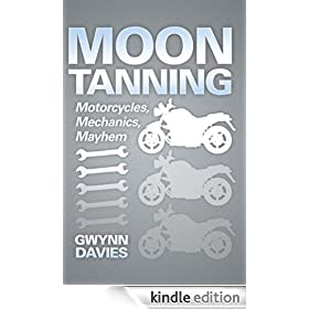 Moon Tanning: Motorcycles, Mechanics, Mayhem