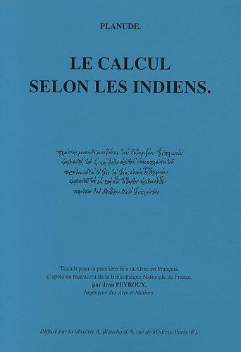 Muhammad Ibn Musa Al-Khwarizmi Le calcul indien (algorismus). Versions latines du XIIe siecle (Collection d'Etudes Classiques)