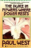 The Place in Flowers Where Pollen Rests (002038260X) by West, Paul