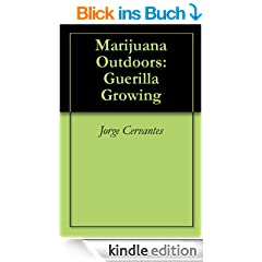Marijuana Outdoors: Guerilla Growing (English Edition)