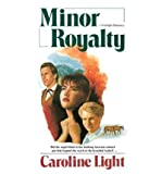 img - for [ Minor Royalty[ MINOR ROYALTY ] By Light, Caroline ( Author )Jan-01-1988 Paperback book / textbook / text book