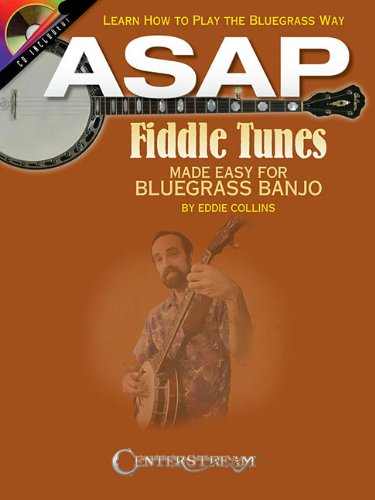 Asap Fiddle Tunes: Made Easy For Bluegrass Banjo: Learn Play The Bluegrass Way Bk/Cd