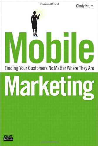 Mobile Marketing: Finding Your Customers No Matter Where...