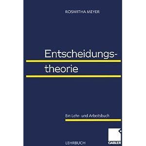 Entscheidungstheorie: Ein Lehr- und Arbeitsbuch