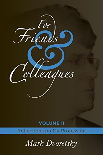For Friends & Colleagues Volume II: Reflections on My Profession: 2