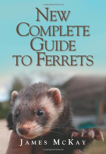 New Complete Guide to Ferrets: 2nd Edition