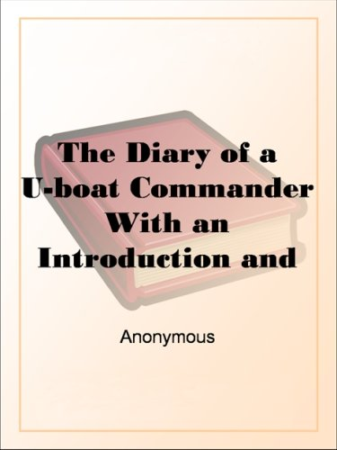 The Diary Of A U-Boat Commanderwith An Introduction And Explanatory Notes By Etienne