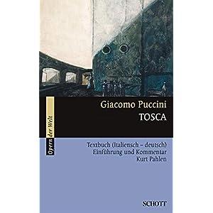 Tosca: Einführung und Kommentar. Textbuch/Libretto. (Opern der Welt)