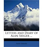 Letters and Diary of Alan Seeger ... (Paperback) - Common