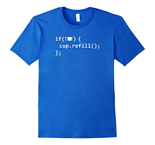 Men's If Coffee Empty Then Refill Cup Funny IT Programmer T-Shirt Large Royal Blue