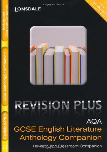 AQA English Literature: Anthology Companion: For Courses Starting 2010 and Later (Lonsdale GCSE Revision Plus)