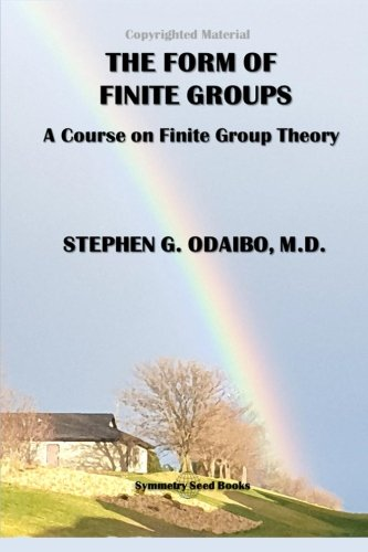 The Form of Finite Groups: A Course on Finite Group Theory