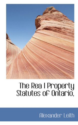 The Rea l Property Statutes of Ontario,