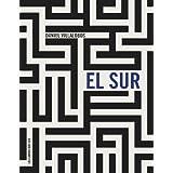 El sur (Spanish Edition)