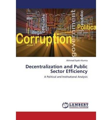 -decentralization-and-public-sector-efficiency-bykurnia-akhmad-syakir-authorpaperback