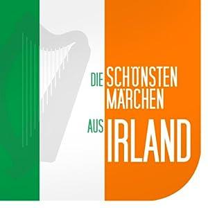 Die schönsten Märchen aus Irland Hörbuch