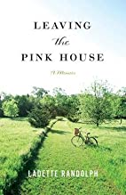 Leaving the Pink House[LEAVING THE PINK…