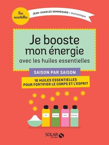 je-booste-mon-energie-avec-les-huiles-essentielles-saison-par-saison-16-huiles-essentielles-pour-for