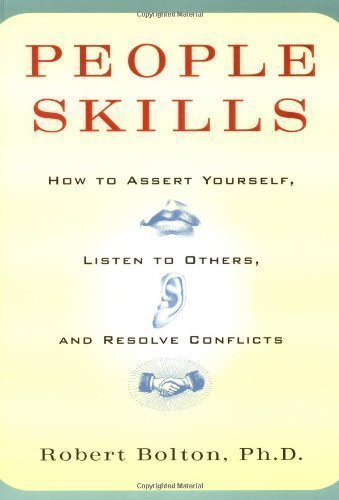 People Skills: How to Assert Yourself, Listen to Others and Resolve Conflicts by Robert Bolton Reissue Edition (1986)