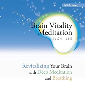 Brain Vitality Meditation | [Ilchi Lee]