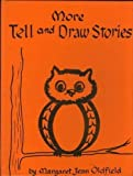 More Tell and Draw Stories (Tell and Draw Series)