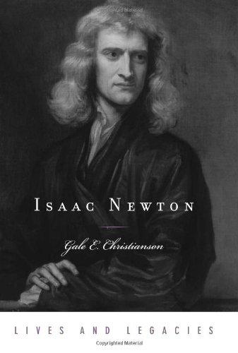 Isaac Newton (Lives and Legacies Series)