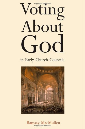 Voting About God in Early Church Councils: Ramsay MacMullen: 9780300115963: Amazon.com: Books