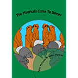 The Meerkats Come To Dinner (African Folktales for Children)by Karen Perkins