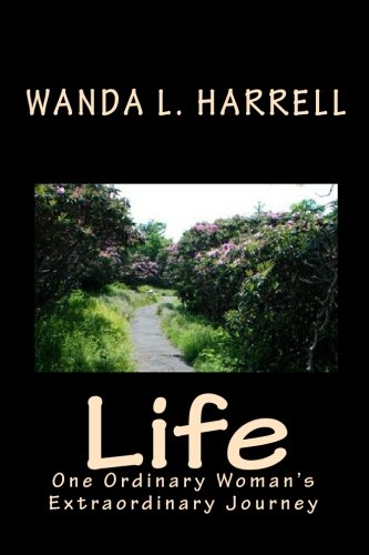 Life: One Ordinary Woman'S Extraordinary Journey