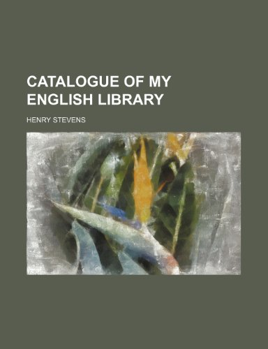 Catalogue of my English library