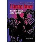 img - for BY Schuster, Lynda ( Author ) [{ A Burning Hunger: One Family's Struggle Against Apartheid By Schuster, Lynda ( Author ) Apr - 26- 2006 ( Paperback ) } ] book / textbook / text book