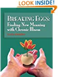 Breaking Eggs: Finding New Meaning with Chronic Illness