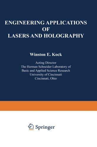 Engineering Applications Of Lasers And Holography (Optical Physics And Engineering)