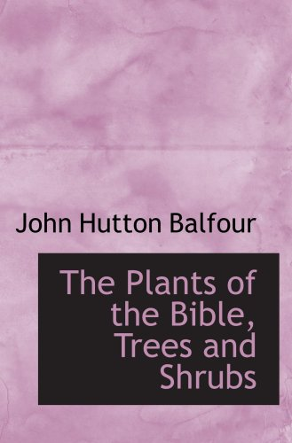 the-plants-of-the-bible-trees-and-shrubs