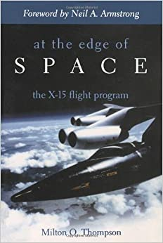 X 15 Neil Armstrong Space: The X-15 Flight Program: Milton O. Thompson, Neil A Armstrong ...