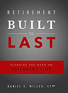 Retirement Built To Last: Planning For When The Paychecks Stop by Advantage Media Group
