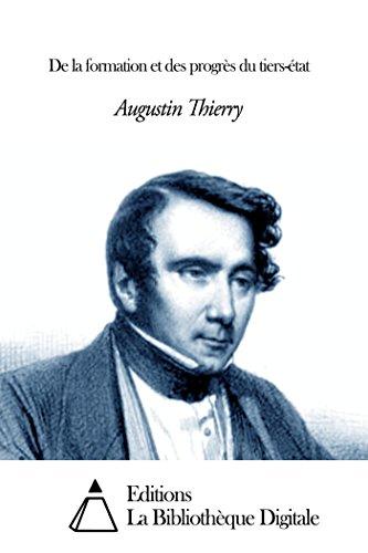 Augustin Thierry - De la formation et des progrès du tiers-état (English Edition)