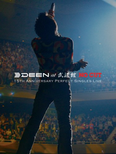 "DEEN at 武道館 ""NO CUT""~15th Anniversary Perfect Singles Live~ [DVD]"