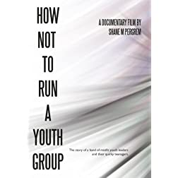 How NOT To Run A Youth Group